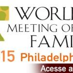 Acesse cobertura do Encontro Mundial das Famílias na Filadélfia