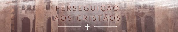 perseguição aos cristãos-banner