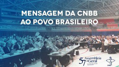 """Bispos emitem """"Mensagem da CNBB ao povo brasileiro"""
