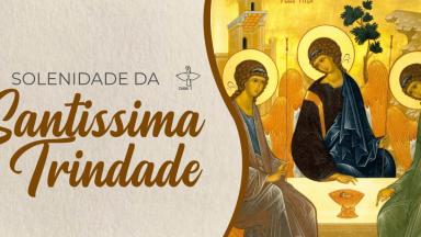 Solenidade da Santíssima Trindade: celebre em família o dia do Senhor