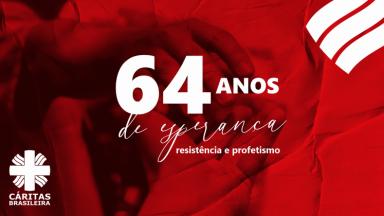 Cáritas celebra 64 anos de história no Brasil