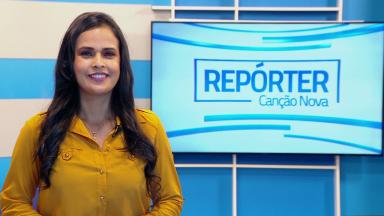 Veja os destaques do Repórter Canção Nova do próximo domingo