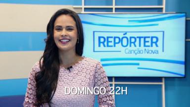 Veja os destaques do Repórter Canção Nova de domingo