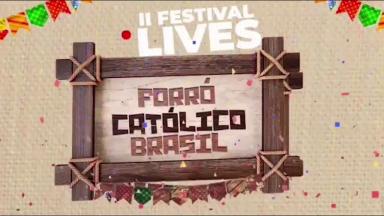 Segundo Festival de Lives Forró Católico Brasil aquece o fim de semana