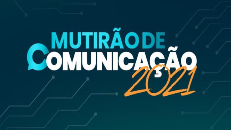 mutirão comunicaçao divulgação Mutirão de Comunicação 2021 começa nesta sexta-feira