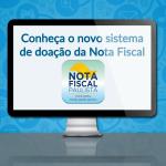 Conheça o novo sistema de doação da Nota Fiscal Paulista