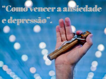 """""""Como-vencer-a-ansiedade-e-depressão""""..png"""