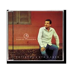 Adquira o CD Voltando para Casa, de Samuel Ferreira, na Loja Virtual. Foto: Divulgação