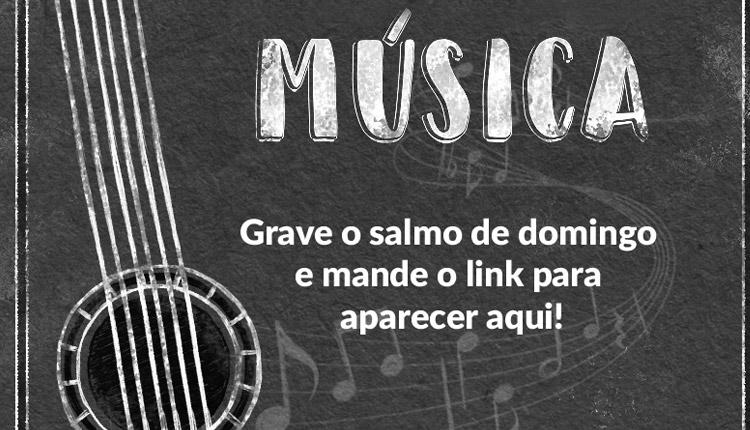 Grave o salmo de Domingo e mande o link para que possamos divulga-lo. Foto: Arquivo/cancaonova.com