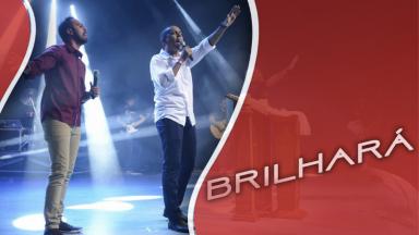 Brilhará - Thiago Tomé, Orlando e André Florêncio