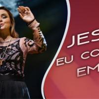Jesus eu confio em Ti - Ana Gabriela, Suely Façanha e Raquel Carpejane