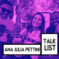 Programa TalkList #3 com Ana Julia Pettini
