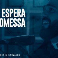 A Espera da Promessa clipe oficial do single de padre Edilberto Carvalho
