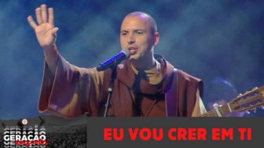 Frei Gilson canta 'Eu vou crer em Ti' no Encontro Jovens Sarados 2019