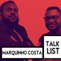 TalkList #6 - DZ entrevista o cantor Marquinho Costa