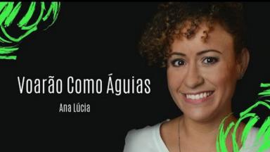 Voarão como Águias | Ana Lúcia (Clipe Oficial)