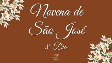 8º DIA NOVENA DE SÃO JOSÉ com Eugênio Jorge