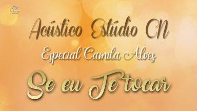 Estúdio CN Acústico com Camila Alves