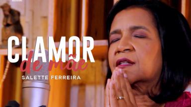 Salette Ferreira lança clipe dedicado às mães