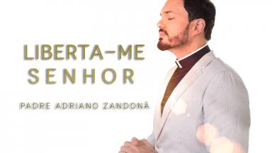 Padre Adriano Zandoná lança seu novo single: 'Liberta-me, Senhor'