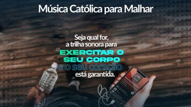 PlayList'Música Católica para Malhar' no Spotify