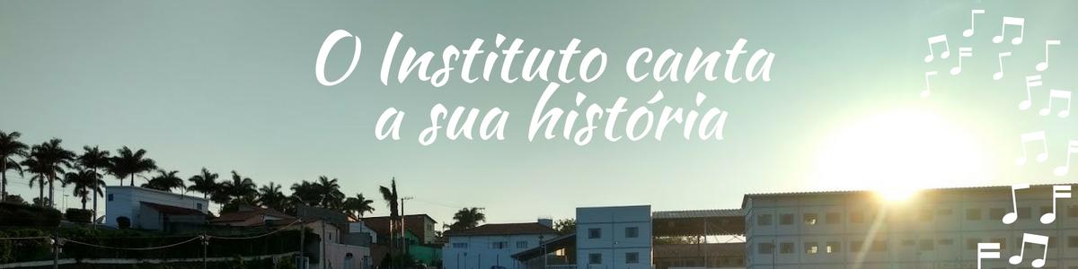 Matéria - O Instituto canta a sua história