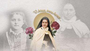 Santa Teresinha nos ensina com suas frases de amor
