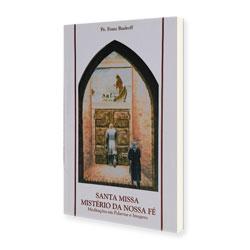 """Adquira o livro: """"A Santa Missa mistério da nossa fé"""" de Padre Francisco Rudroff"""