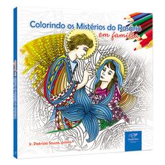 Livro Colorindo os Mistérios do Rosário em Família