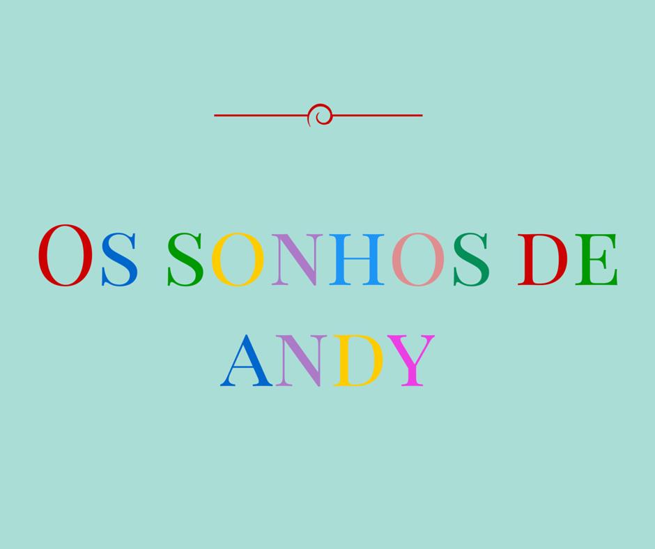 Os sonhos de Andy