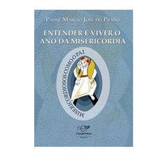 """Adquira o livro: """"Entender e Viver o Ano da Misericórdia"""""""