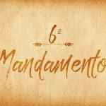 Sexto mandamento: não cometer adultério
