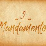 Terceiro Mandamento: guardar domingos e festas
