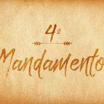 Quarto Mandamento: honrar pai e mãe