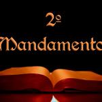 Segundo Mandamento não pronunciar o nome de Deus em vão