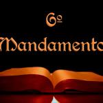 Sexto mandamento não cometer adultério