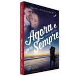 Livro Agora e Para Sempre - Como Viver o Amor Verdadeiro