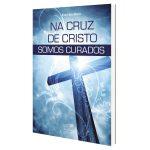 Na Cruz de Cristo Somos Curados _ Ironi Spuldaro