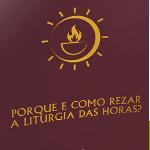Livro Porque rezar a liturgia das Horas