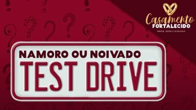 No tempo do namoro e noivado, é necessário test-drive?