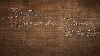 Beatificação, Servo de Deus e Mártir: qual a diferença?