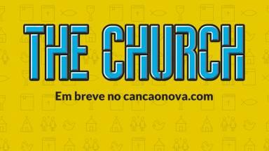 The Church: sua catequese semanal com o professor Felipe Aquino