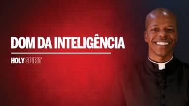 O que é o dom da Inteligência?
