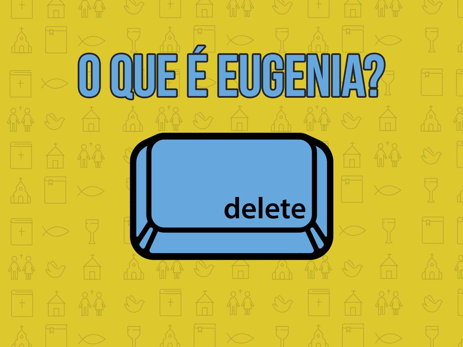 O que é eugenia?