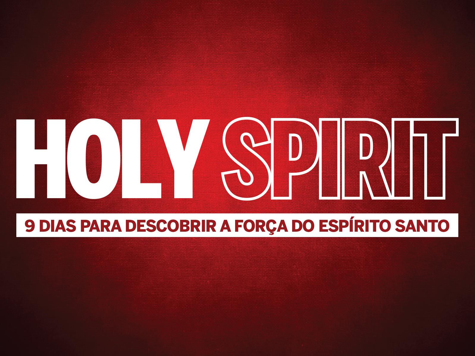 Holy Spirit A força do Espírito Santo