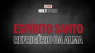 Live #7 | Espírito Santo, refrigério da alma | Holy Spirit