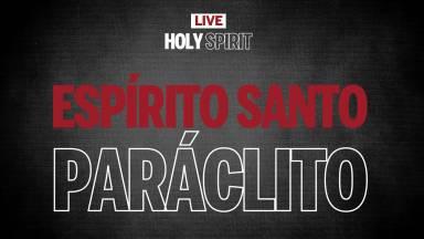 Live #4 | Espírito Santo Paráclito | Holy Spirit