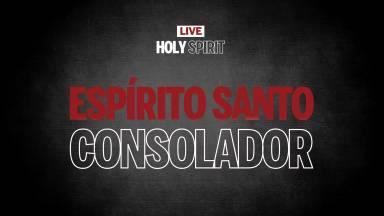 Live #2 | Espírito Santo Consolador |  Holy Spirit