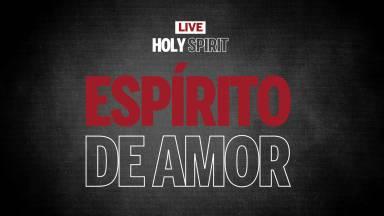 Live #9 | Espírito de Amor | Holy Spirit