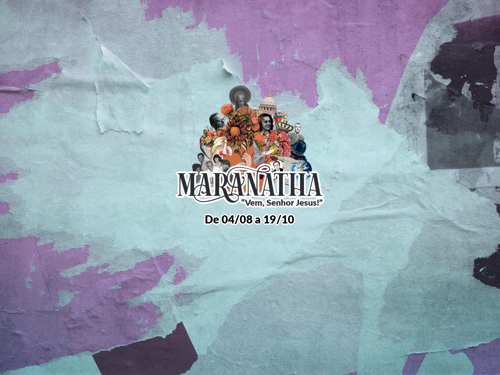 maranatha, um convite a reflexão